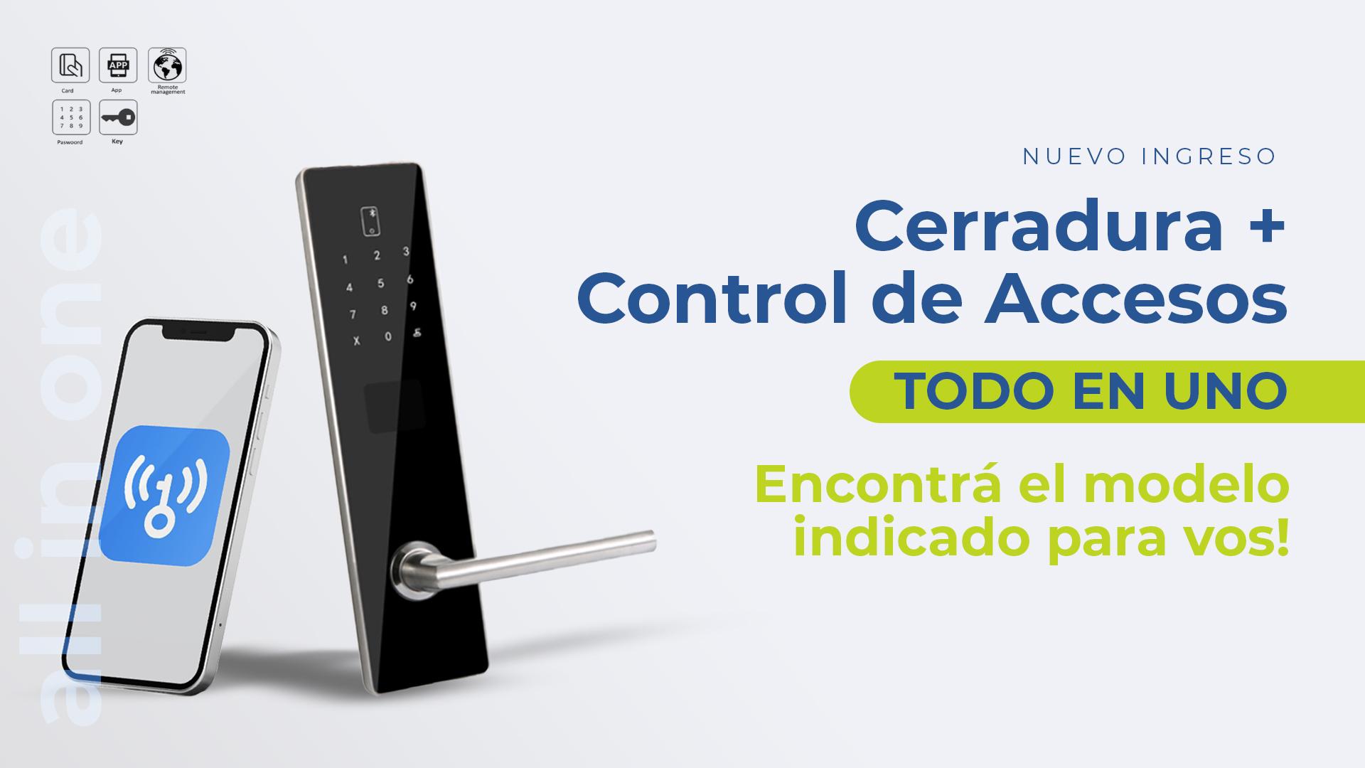 Cerraduras + Control de accesos todo en uno